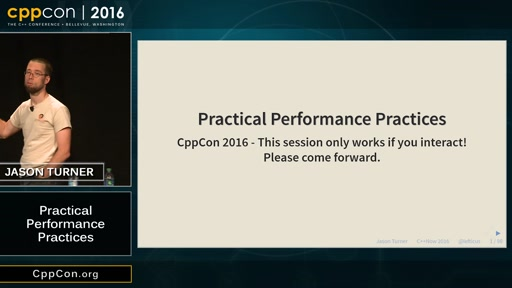"CppCon 2016: Jason Turner ""Practical Performance Practices"""