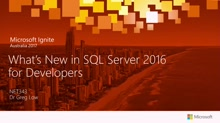 What's new in SQL Server 2016 for Developers
