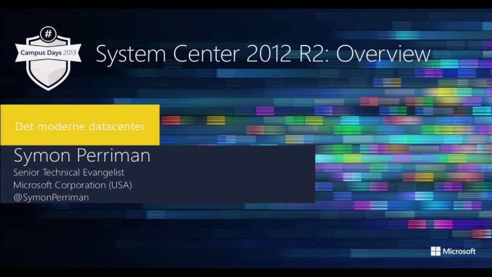 System Center 2012 R2 Overview Microsoft Campus Days