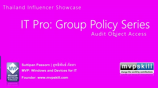 06 Suttipan Passorn -Group Policy Series: Understand Group Policy: Audit Object Access