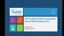 The Accidental Team Foundation Server Admin Meets 2012