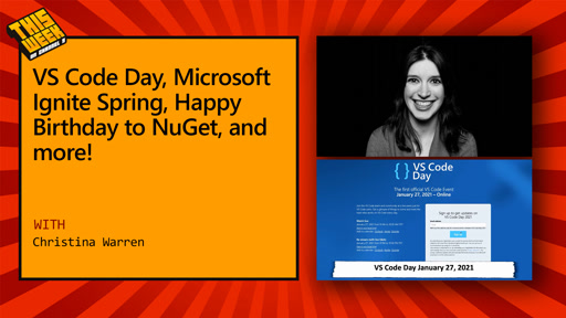 TWC9: VS Code Day, Microsoft Ignite Spring, Happy Birthday to NuGet, and more!