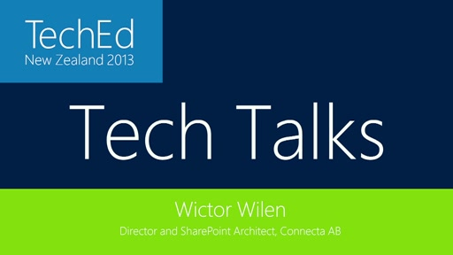 TechTalks: Wictor Wilen - Director and SharePoint Architect - Connecta AB