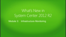 What's New in System Center 2012 R2: (03) Infrastructure Monitoring