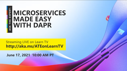 Ask the Expert: Microservices Made Easy with Dapr