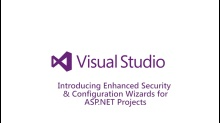 ​Introducing Enhanced Security & Configuration Wizards for ASP.NET projects