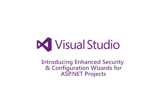 Introducing Enhanced Security & Configuration Wizards for ASP.NET projects