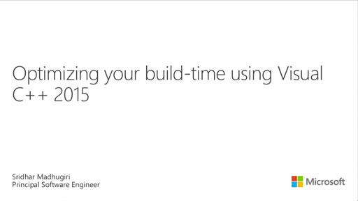 Optimizing Your Build-Time Using Visual C++ 2015