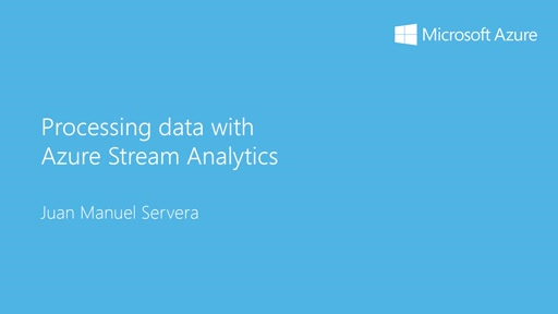 2 - Advanced: 3 - Procesado de datos con Azure Stream Analytics