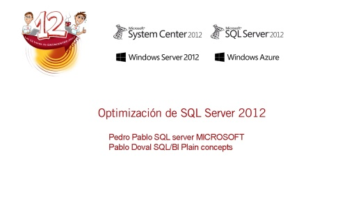 Las 12 horas de Datacenter 2012. SQL Server 2012. Optimización de SQL Server 2012