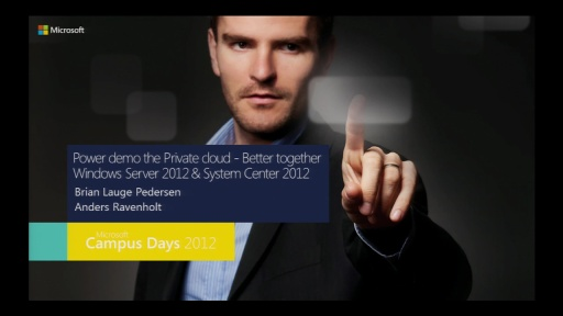 Power demo the Private cloud - Better together Windows Server 2012 & System Center 2012