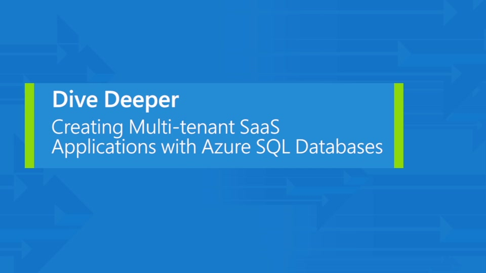 Create multi-tenant SaaS applications powered by many Azure SQL Databases
