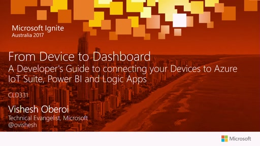 From Device to Dashboard - A Developer's Guide to connecting your Devices to Azure IoT Suite, Power BI and Logic Apps