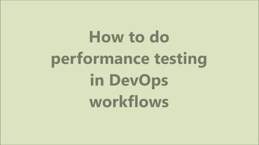 Performance Testing in DevOps workflows