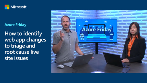 How to identify web app changes to triage and root cause live site issues