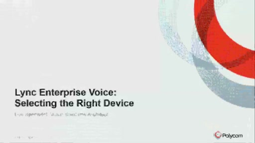 Polycom:  Lync Enterprise Voice: Selecting the Right Device