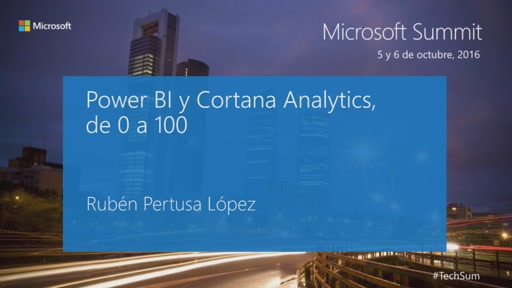 T6 - Cortana Intelligence Suite: Power BI y Cortana Analytics, de 0 a 100