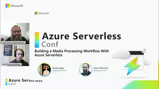 A Media Processing Workflow with Azure Serverless with Braden Riggs and Jayson DeLancey