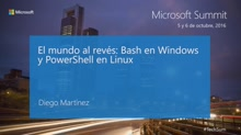 T7 - Open Source: El mundo al revés: Bash en Windows y PowerShell en Linux