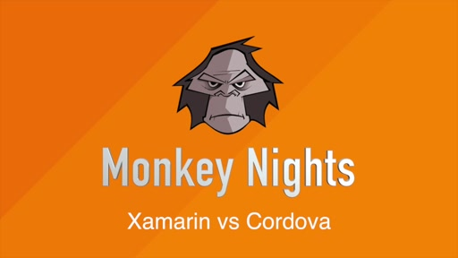 Monkey Nights, Xamarin vs Cordova