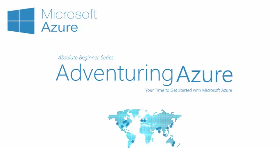 8- Adventuring Azure | Azure Mobile Services / Mobile Apps