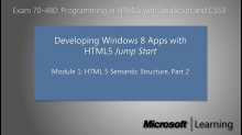 Developing HTML5 Apps Jump Start (01b): HTML5 Semantic Structure, Part 2