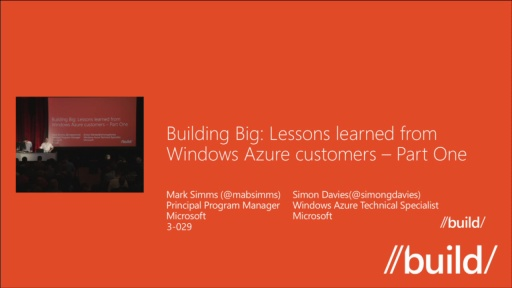 Building Big: Lessons learned from Windows Azure customers - Part I