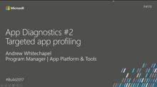 App Diagnostics #2: Targeted app profiling