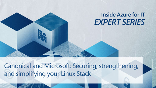 Canonical and Microsoft: Securing, strengthening, and simplifying your Linux Stack