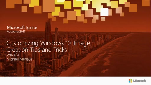 Customizing Windows 10:  Image Creation Tips and Tricks