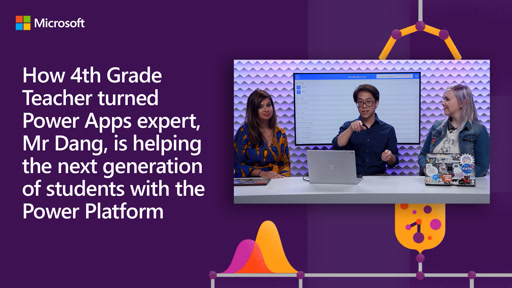 How 4th Grade Teacher turned Power Apps expert, Mr. Dang, is helping the next generation of students with the Power Platform