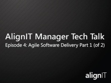 AlignIT Manager Tech Talk: Agile Software Delivery (Part 1 of 2)