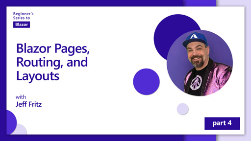 Blazor Pages, Routing, and Layouts [4 of 11] | Beginner's Series to: Blazor