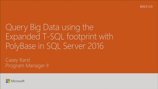 Query Big Data using the expanded T-SQL footprint with Polybase in SQL Server 2016