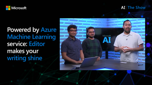 Powered by Azure Machine Learning service: Editor makes your writing shine