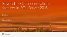 Beyond T-SQL: non-relational features in SQL Server 2016
