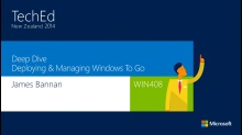 Deep Dive - Deploying and Managing Windows To Go