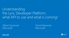 Understanding the Lync Developer Platform, What API to Use and What is Coming!