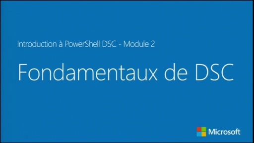 Introduction à PowerShell Desired State Configuration - Fondamentaux de DSC [FR]
