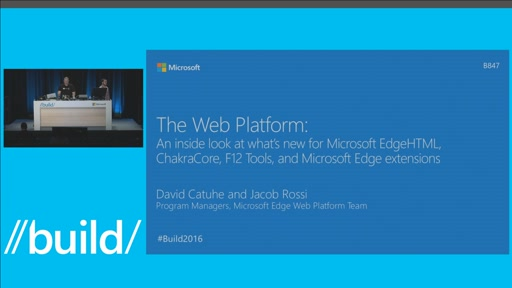 Web Platform: An Inside Look at What's New for Microsoft EdgeHTML, ChakraCore, F12 Tools, and Microsoft Edge Extensions