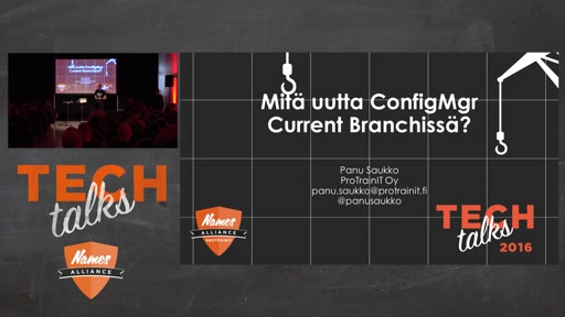 Tech Talks 2016 F5 Stage Mitä Uutta ConfigMgr Current Branchissä