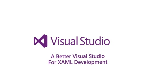 ​A Better Visual Studio for XAML Development