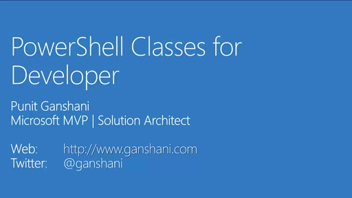 01 Punit Ganshani -PowerShell Classes for Developers - Part 1