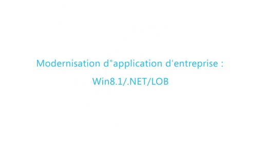 Build 2014 - Modernisation d'applications d'entreprise