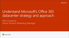 Understand Microsoft's Office 365 datacenter strategy and approach