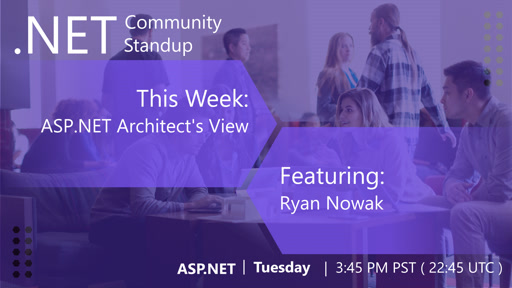 ASP.NET Community Standup - April 23rd, 2019 - ASP.NET Architect's View
