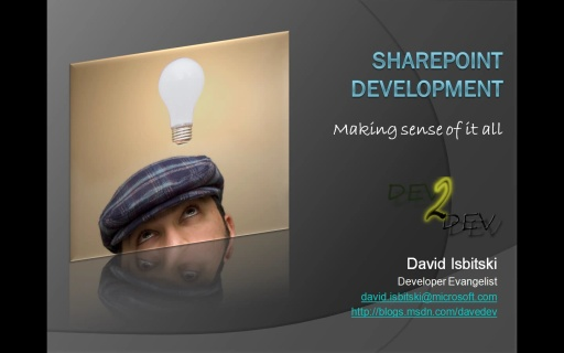"Developers for Developers (Devs4Devs) Series - ""SharePoint Development -Making Sense of it All&"