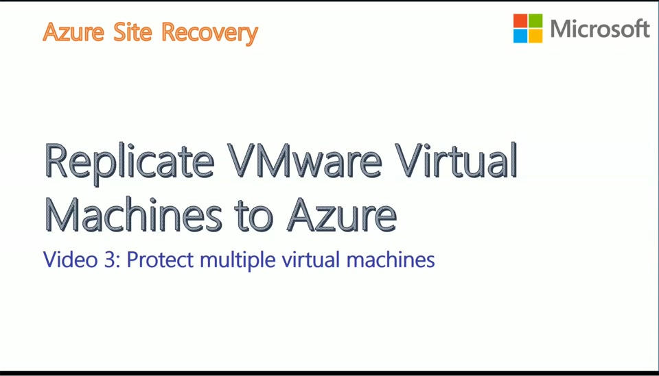 VMware to Azure with ASR - Video3 - Protect VMware Virtual Machines