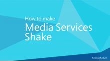 How to make a Media Services Shake