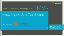 MVA: System Center 2012 Service Manager: Reporting & Data Warehouse Part 2